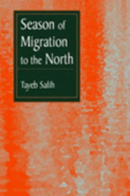 Season of Migration to the North A Novel