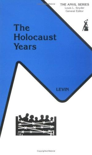 Holocaust Years: The Nazi Destruction of European Jewry, 1933-1945 (Anvil Series)