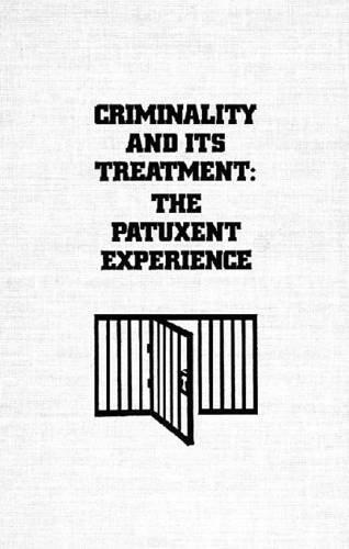 Criminality and Its Treatment: The Patuxent Experience