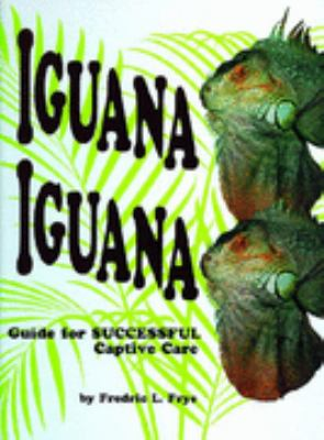 Iguana Iguana Guide for Successful Captive Care