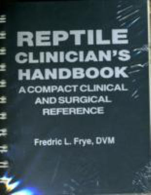 Reptile Clinician's Handbook A Compact Clinical and Surgical Reference