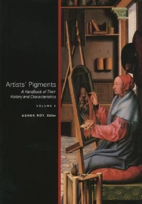 Artists' Pigments: A Handbook of Their History and Characteristics Volume 2