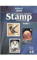 Scott 2010 Standard Postage Stamp Catalogue, Vol. 1: United States and Affiliated Territories, United Nations, Countries of the World- A-B