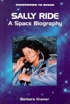 Sally Ride A Space Biography