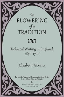 Flowering of a Tradition : Technical Writing in England, 1641-1700