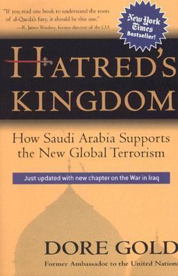 Hatred's Kingdom How Saudi Arabia Supports the New Global Terrorism