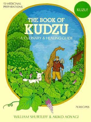 Book of Kudzu A Culinary & Healing Guide