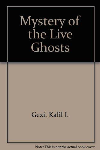 Mystery of the Live Ghosts