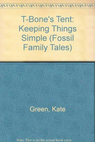 T-Bone's Tent: Keeping Things Simple (Fossil Family Tales)