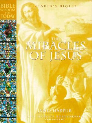 The Miracles of Jesus: Bible Wisdom for Today (Bible Wisdom for Today Series)