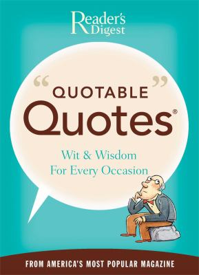 Quotable Quotes Wit and Wisdom for All Occasions from America's Most Popular Magazine