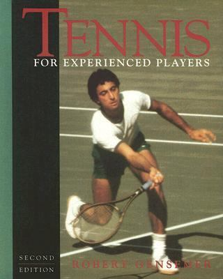 Tennis for the Experienced Player