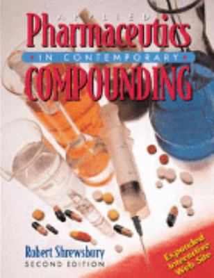 Applied Pharmaceutics in Contemporary Compounding (Shrewsbeury, Applied Pharmaceutics in Contemporary Compounding)