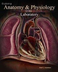 Exploring Anatomy & Physiology in the Laboratory- Erin C. Amerman