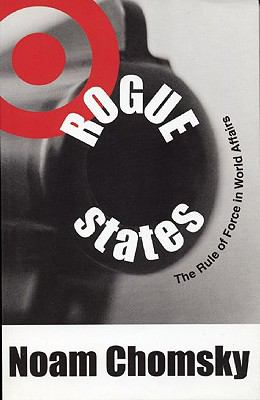 Rogue States The Rule of Force in World Affairs
