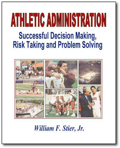 Athletic Administration: Successful Decision Making, Risk Taking and Problem Solving