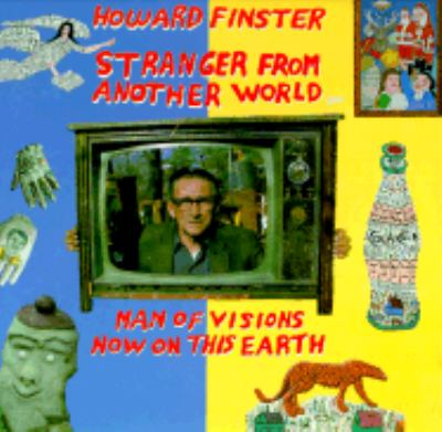 Howard Finster, Stranger from Another World Man of Visions Now on This Earth