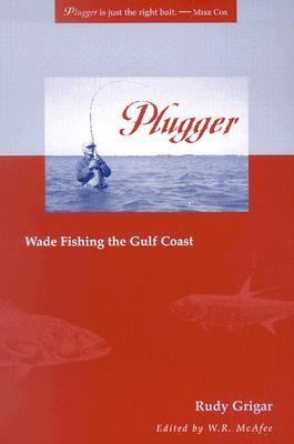 Plugger Wade Fishing the Gulf Coast