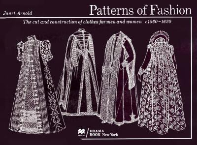 Patterns of Fashion The Cut and Construction of Clothes for Men and Women C1560-1620