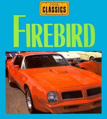 Firebird: Built with Excitement! - Jay Schleifer - Library Binding