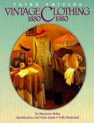 Vintage Clothing 1880-1980 Identification and Value Guide