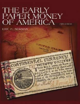 Early Paper Money of America Colonial Currency 1696-1810