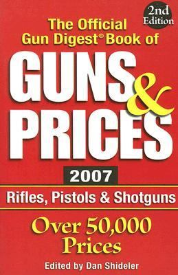 Official Gun Digest Book of Guns & Prices 2007