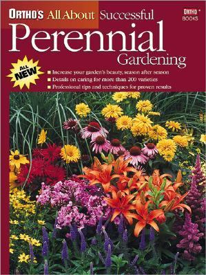 Ortho's All About Successful Perennial Gardening
