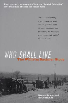 Who Shall Live : The Wilhelm Bachner Story