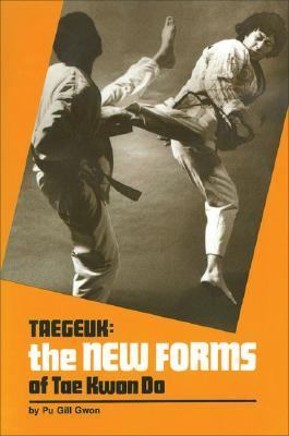 Taegeuk The New Forms of Tae Kwon Do