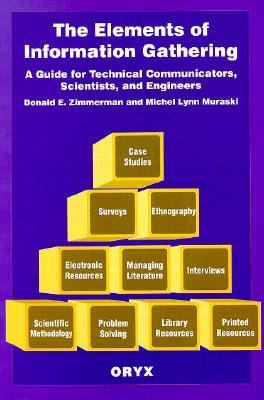 Elements of Information Gathering A Guide for Technical Communicators, Scientists, and Engineers
