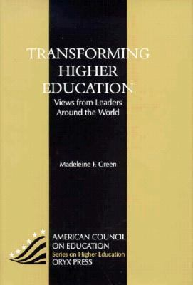 Transforming Higher Education A Views from Leaders Around the World