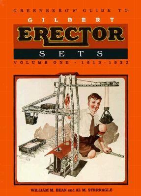 Greenberg's Guide to Gilbert Erector Sets: 1913-1932 (Greenberg's Guide to Gilbert Erector Sets)