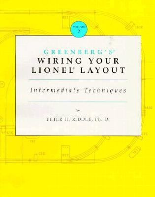Greenberg's Wiring Your Lionel Layout Intermediate Techniques