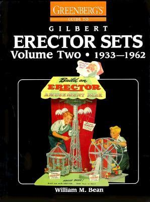 Greenberg's Guide to Gilbert Erector Sets: 1933-1962, Vol. 2