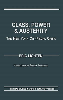 Class, Power, and Austerity The New York City Fiscal Crisis