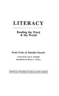 Literacy:reading the Word+the World