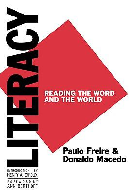 Literacy Reading the Word and the World