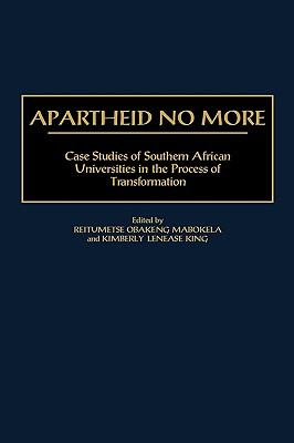 Apartheid No More Case Studies of Southern African Universities in the Process of Transformation