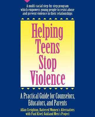 Helping Teens Stop Violence A Practical Guide for Educators, Counselors, and Parents