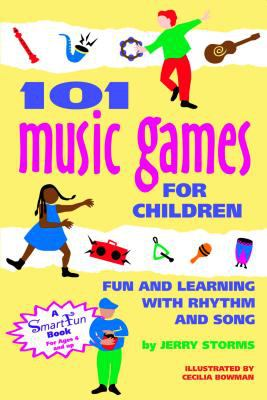 101 Music Games for Children Fun and Learning With Rhythm and Song