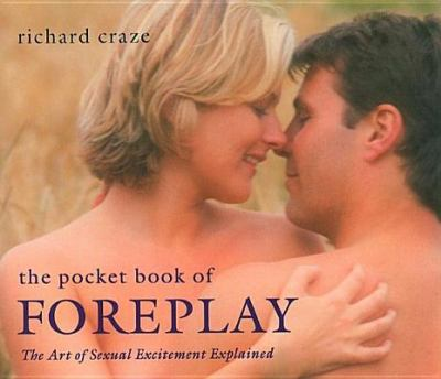 Pocket Book of Foreplay Your Guide to the Art of Sexual Excitement