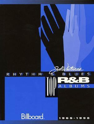 Joel Whitburn's Rhythm & Blues Top R & B Albums 1965-1998