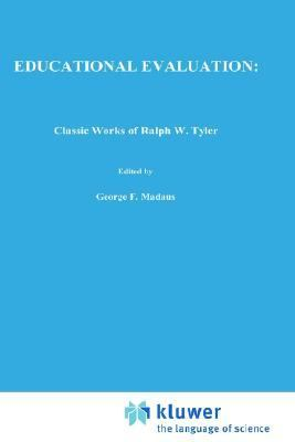 Educational Evaluation Classical Works of Ralph W. Tyler