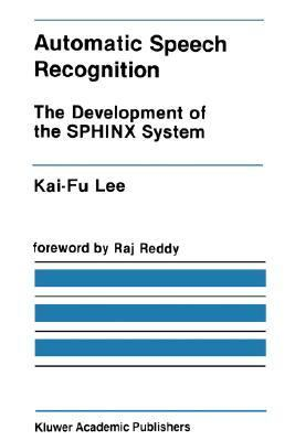 Automatic Speech Recognition The Development of the Sphinx Recognition System