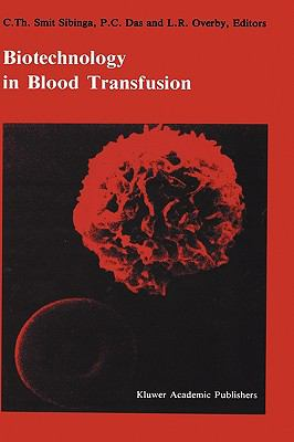 Biotechnology in Blood Transfusion Proceedings of the Twelfth Annual Symposium on Blood Transfusion, Groningen 1987, Organized by the Red Cross Blo