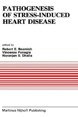 Pathogenesis of Stress-Induced Heart Disease Proceedings of the International Symposium on Stress and Heart Disease, June 26-29, 1984, Winnipeg, Canada