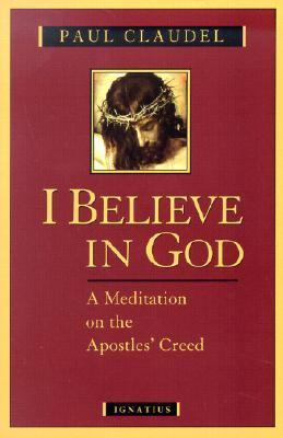 I Believe in God Meditations on the Apostles' Creed