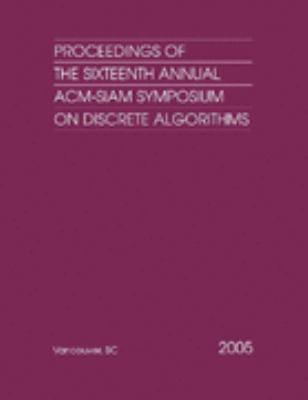 Proceedings of the Sixteenth Annual ACM-SIAM Symposium on Discrete Algorithms: Proceedings in Applied Mathematics 118