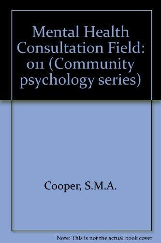 Mental Health Consultation Field: Community Psychology Series